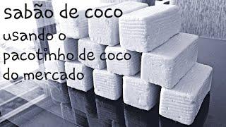 Faça sabão de Coco usando o coco de pacotinho do mercado – Fácil e rápido de fazer
