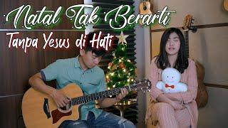Natal Tak Berarti - (Christmas Isnt Christmas) | cover by NY7 (Nadia & Yoseph)