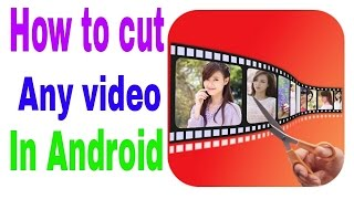 How to cut any video in Android (HINDI )