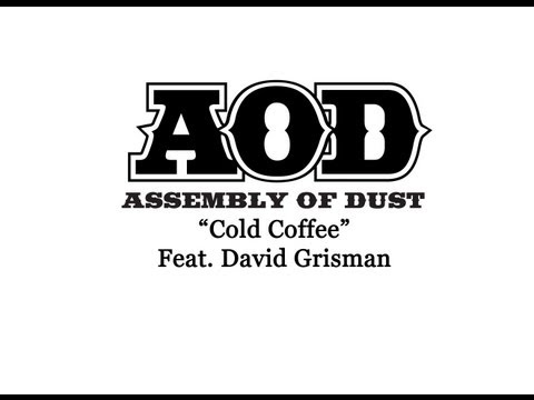 Cold Coffee~ Assembly Of Dust feat. David Grisman