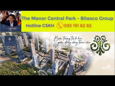 THE MANOR CENTRAL PARK – Biểu Tượng Tinh Hoa HÀ NỘI 36 Phố Phường [ Highlight New Version ]