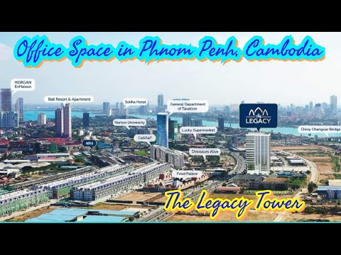 The Legacy Tower, Office Space In Phnom Penh, Chroy Changvar District, Development in Cambodia 2020.