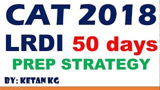 CAT 2018 | LRDI 50 Days Strategy
