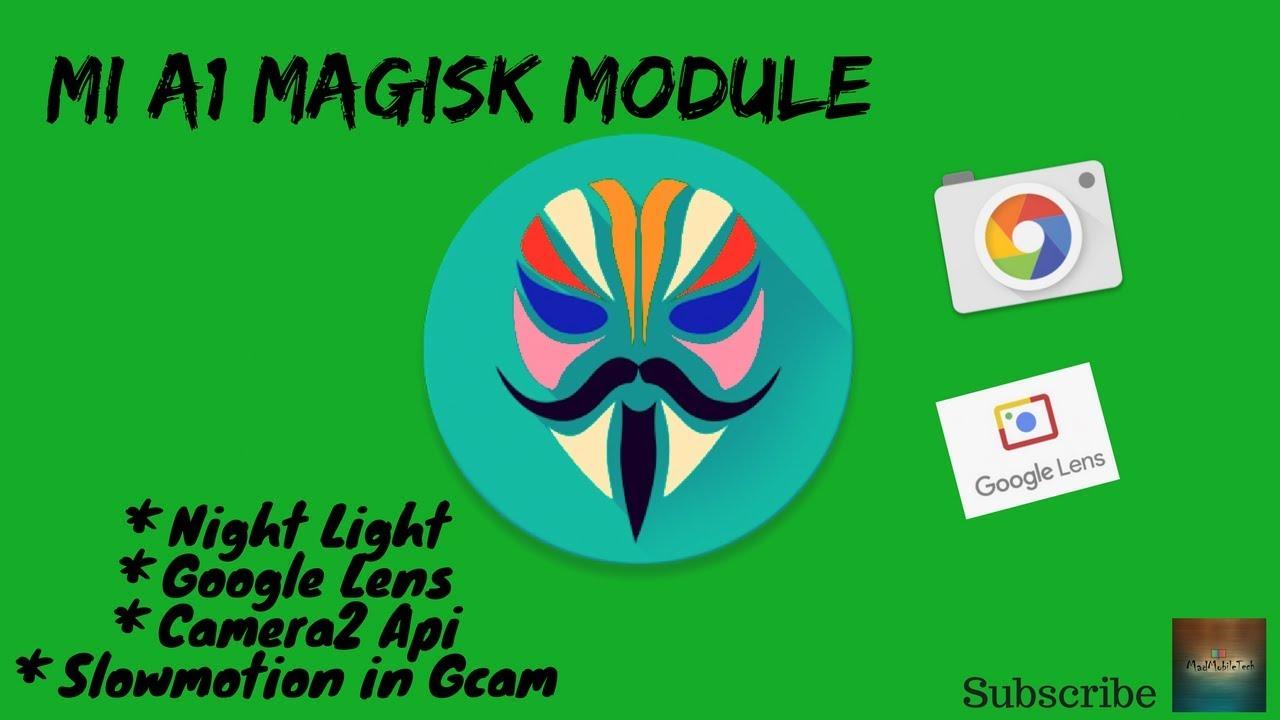 MI A1 Magisk Module Night light, Google Lens, Camera2 Api