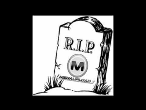 RIP Megaupload.