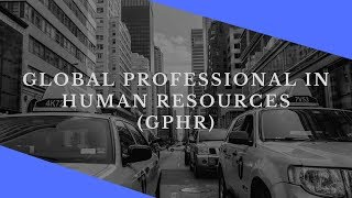 Global Professional Human Resource Training - GPHR with British Columbia International Academy