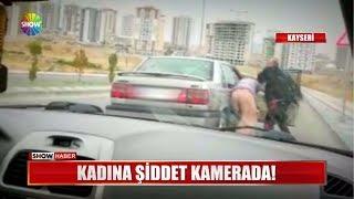 Kadına şiddet kamerada!