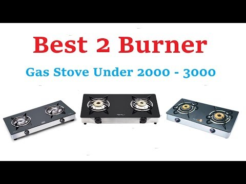 Best 2 Burner Gas Under 2000 to 3000     Best Quality    Best Brands    Best Rated