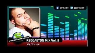 Dj Scuff - Reggaeton Mix Vol.3