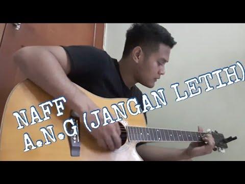 A.N.G Jangan Letih - NAFF (Cover) | Dwi Seto Hari