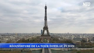 La Tour Eiffel: Réouverture le 25 juin @NTD Français