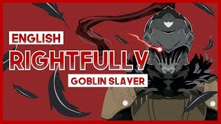 "【mew】""Rightfully"" ║ Goblin Slayer OP ║ Full ENGLISH Cover Lyrics"