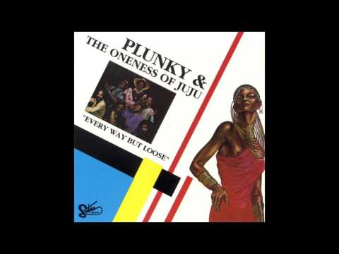 Plunky & The Oneness Of Juju - Always Have to Say Goodbye