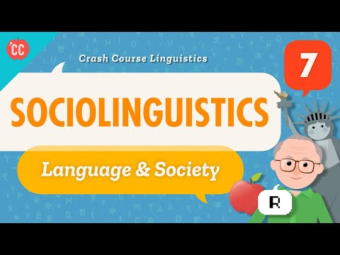 Sociolinguistics: Crash Course Linguistics #7