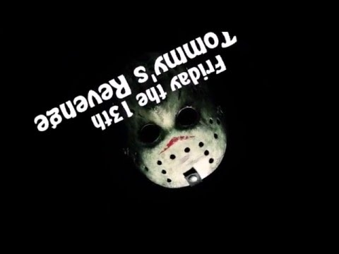 Friday the 13th Tommy's revenge