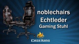 noblechairs EPIC Echtleder Gaming Stuhl - Caseking TV