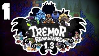 NEW TREMOR 1.3 UPDATE! - TERRARIA 1.3.4 - Tremor Remastered - Ep.1