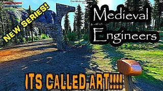 New Series! - Medieval Engineers - E3 - It's ART!!! Quest Quest Quest!
