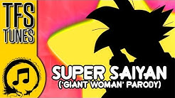 Dragon Ball Z Abridged MUSIC: Super Saiyan ('Giant Woman' Parody)