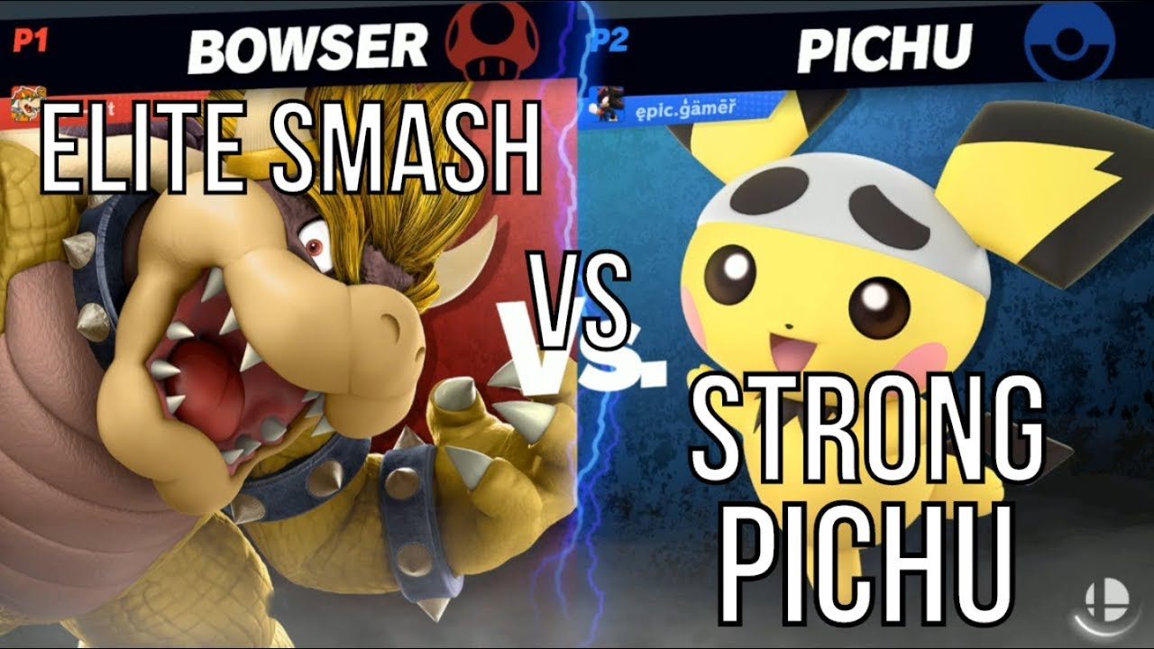 Gimpyfish62 Elite Bowser vs Strong Pichu - Super Smash Bros  Ultimate