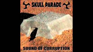 Dying in the Sun - Skull Parade
