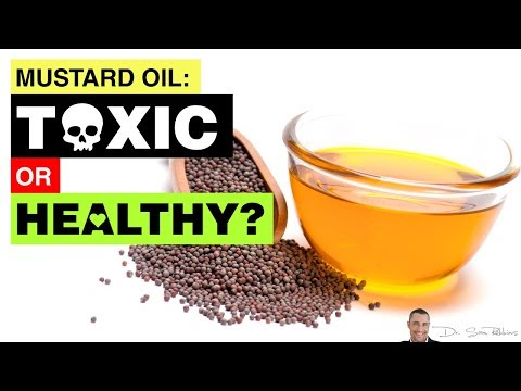 🥃  Mustard Oil: Dangerous & Toxic Or Healthy & Tasty? - By Dr Sam Robbins