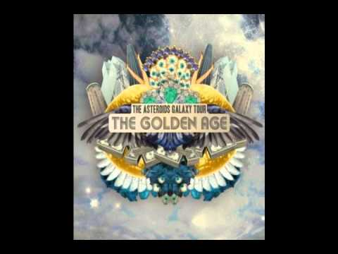 The Asteroids Galaxy Tour  The Golden Age HQ
