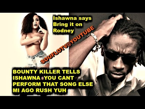 Bounty Killer diss ishawna You cant perform that song