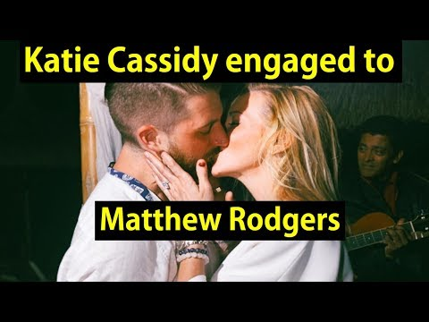 Katie Cassidy engaged to Matthew Rodgers