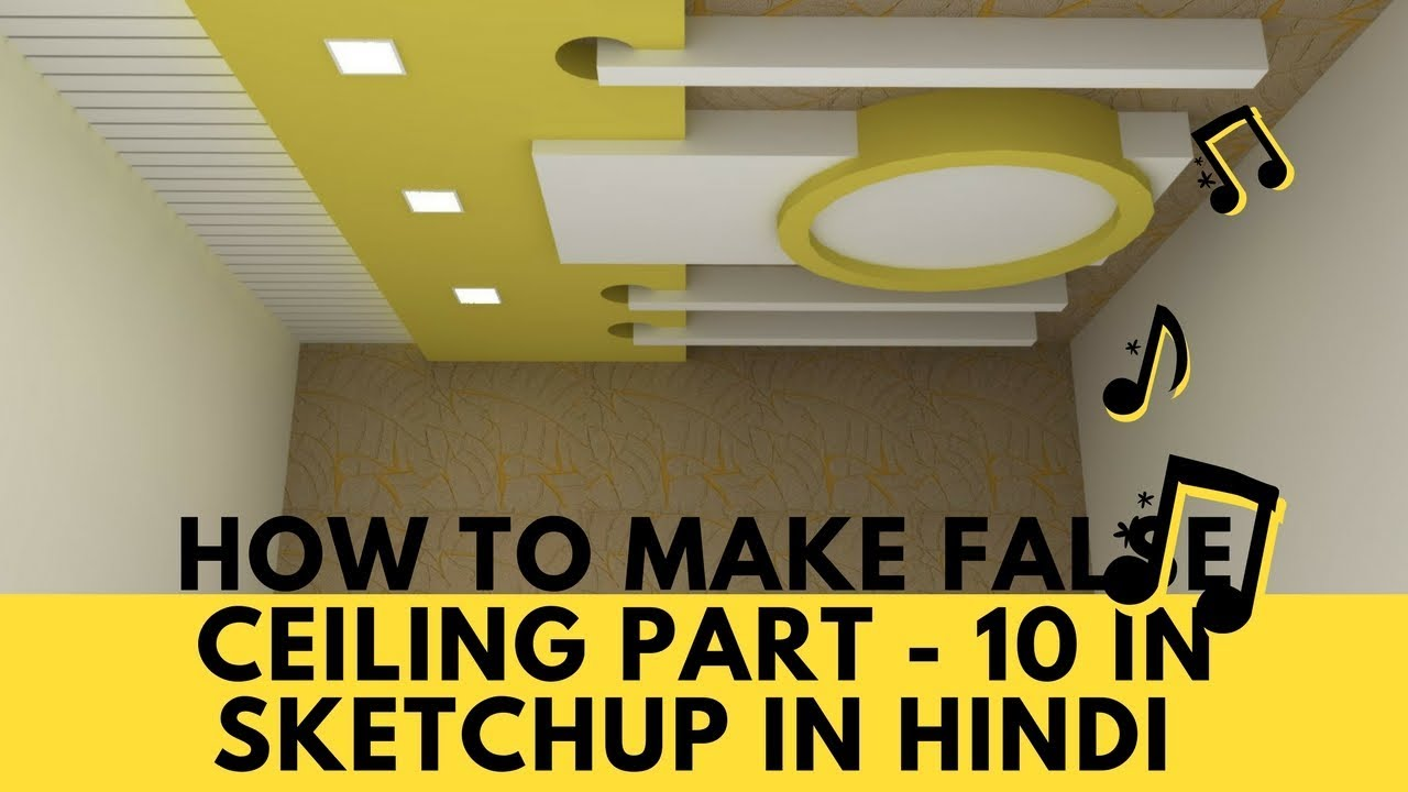 Make A Ceiling In Sketchup Part 10 Sketchup Tutorial For Begineers Learn 3d Modeling In Hindi Youtube