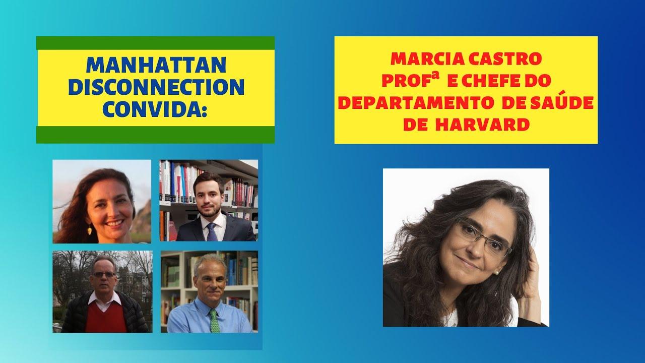 MANHATTAN DISCONNECTION CONVIDA: MÁRCIA CASTRO. CHEFE DO DEPARTAMENTO DE SAÚDE PÚBLICA DE HARVARD - YouTube