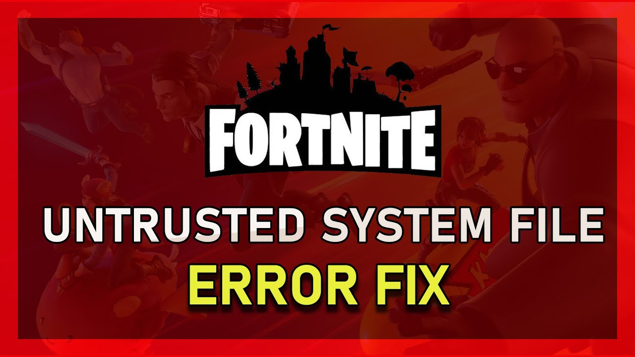 Fortnite Season 7 - Untrusted System File (secure32 dll