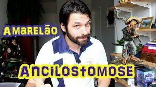 Ancilostomose (Amarelão) -  Parasitologia