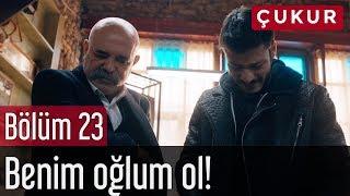 Çukur 23. Bölüm - Benim Oğlum Ol!