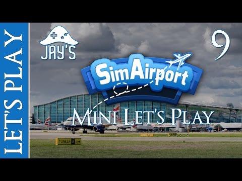 [FR] Mini Let's Play : Sim Airport - Gestionnaire d'Aéroport - Episode 9