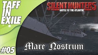 Silent Hunter 5 | Battle of the Atlantic | Mare Nostrum | Episode 5