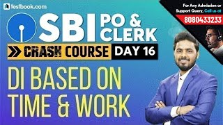 Time and Work DI for SBI PO 2019 | Math Class for SBI Clerk 2019 | Crash Course Day 16 | Sumit Sir