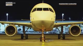 Faszination Flughafen | Phoenix Doku HD | deutsch