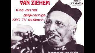 Wij Heren van Zichem - (Waar zijn) de Mannekes van plezier