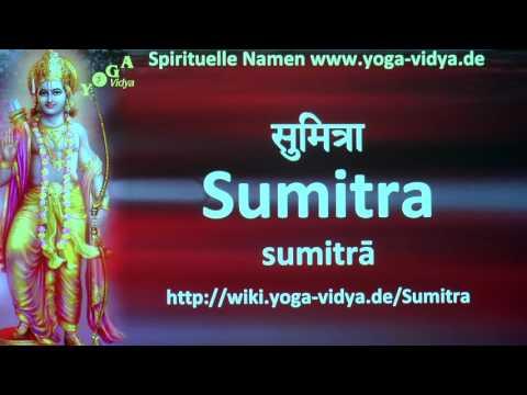 Sumitra  als Spiritueller Name - Übersetzung aus dem Sanskrit und Erläuterung
