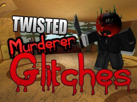 Twisted Murderer Glitches PT.1  | ROBLOX