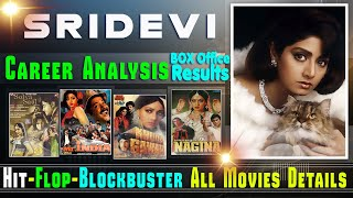 Sridevi Hit and Flop Blockbuster Movies List with Box Office Collection Analysis