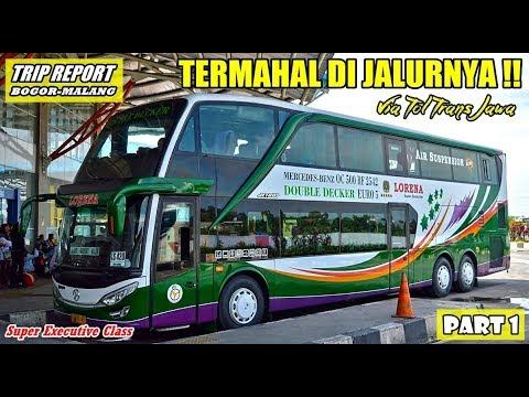TRIP - Lorena SUPER EKSEKUTIF Double Decker, Bis BERKELAS & TERMAHAL di Rute Bogor-Malang [PART 1]