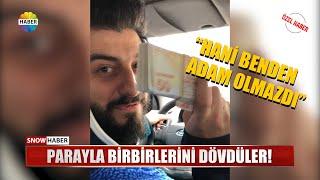 PARAYLA BİRBİRLERİNİ DÖVDÜLER! - Röportaj Adam