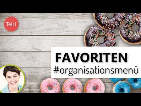 Organisationsmenü Teil I - Favoriten anlegen