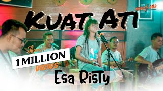 ESA RISTY - KUAT ATI (Official Live  Music Video) |Pujaan Hati Tak Suwun Seng Kuat Ati