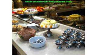Review Jerusalem Gold Hotel (Jerusalem, Israel)
