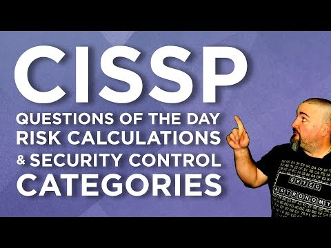 CISSP Practice Questions Of The Day From IT Dojo - #71 - Risk Calculations & Security Control