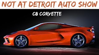C8 Corvette Was Not Released... *NAIAS*