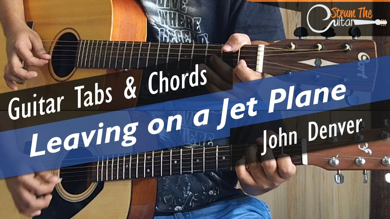 Leaving On A Jet Plane John Denver Guitar Tabs Lead Chords